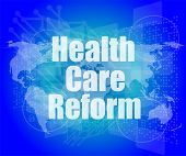 Health Care Reform Word On Touch Screen, Modern Virtual Technology Background