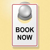 Book Now Sign Represents Place To Stay And Booked