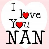 stock photo of adoration  - I Love Nan Indicating Grandma Compassionate And Adoration - JPG