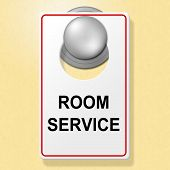 Room Service Sign Indicates Place To Stay And Brasserie