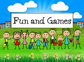Fun And Games Means Leisure Gaming And Kid
