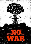 stock photo of nuclear bomb  - Vector retro poster Say no to war - JPG