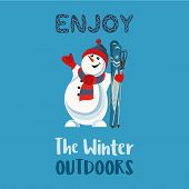 Season Motivation Quote Enjoy Winter Outdoors.. Cute Comic Frosty Snowman In Sport Hat With Mountain poster