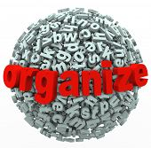 The word Organize on a sphere of chaotic and messy letters to make sense of your thoughts or ideas t