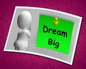 Dream Big Photo Means Ambition Future Hope