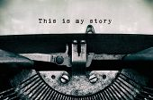 This Is My Story Words Typed On A Vintage Typewriter In Black And White. poster