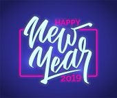 Happy New Year Neon Text Sign. 2019 New Year Design Template For Seasonal Flyers And Greetings Or Po poster