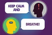 Handwriting Text Keep Calm And Breathe. Concept Meaning Take A Break To Overcome Everyday Difficulti poster
