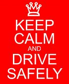 Keep Calm And Drive Safely