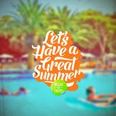 Lets have a great summer - Summer vacation retro type design and hotels pool defocused background