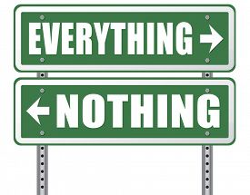 pic of all-inclusive  - everything or nothing take it all or leave it risky bet risk to lose road sign arrow - JPG