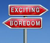 picture of boredom  - exciting or boring choose adventure fun and thrilling positive attitude and not boredom or routine roadsign with text - JPG
