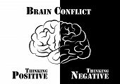 """picture of positive negative  - """"Brain Conflict"""" The human have both positive and negative thinking. - JPG"""