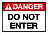 Danger Do Not Enter Symbol Sign, Vector Illustration, Isolate On White Background Label .eps10 poster