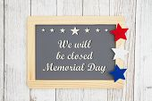 Closed Memorial  Day Chalkboard Sign, We Will Be Closed Memorial Day Text On A Chalkboard With Patri poster