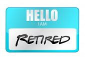 Hello I Am Retired Tag