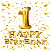 Happy Birthday One. First. Maiden. Top. Premier. Golden Number 1 Four Made Of Inflatable Balloon Wit poster