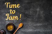 Food Typography Time To Jam On Dark Background With Copy Space. Orange Jam Lettering poster