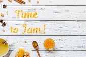Food Typography Time To Jam With Cookies, Tea And Spices On White Wooden Rustic Background, Copy Spa poster