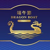 Happy Dragon Boat Festival With Gold Dragon Boat Sign On Blue China Texture Background China Word Tr poster