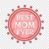 Best Mom Ever Pink Circle Icon. Cartoon Illustration Of Best Mom Ever Pink Circle Vector Icon For We poster