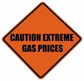 Caution Extreme Gas Prices