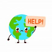 Cute Sad Earth Planet Ask Help Character.vector Hand Drawing Flat Style Illustration Icon Design. Is poster