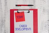 Writing Note Showing Career Development. Business Photo Showcasing Lifelong Learning Improving Skill poster