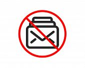 No Or Stop. Mail Icon. New Messages Correspondence Sign. E-mail Symbol. Prohibited Ban Stop Symbol.  poster