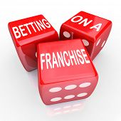Betting On A Franchise Dice Gamble Risk Open New Business Chain