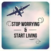 Inspirational Typographic Quote - Stop worrying & Start living