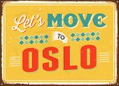 Vintage metal sign - Let's move to Oslo - Vector EPS 10.