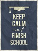 Keep Calm Finish School Design Typographic Quote
