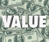 Value word in 3d letters on a background of hundred dollar bills or money to illustrate the net worth of assets, price or cost