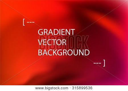 poster of Blurred Red Abstract Gradient Vector Background. Vibrant Multicolor Fluid Gradient With Text Place.