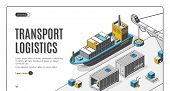 Transport Logistics Isometric Landing Page, Ship Port Delivery Service Company, Cargo And Goods Tran poster