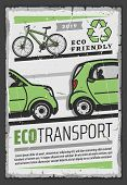 Eco Transport Vector Design Of Ecology And Environment Friendly Electric Car, Bicycle And Green Recy poster