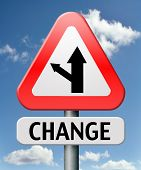 change ahead going different direction changes and improvement making thing better for the future po