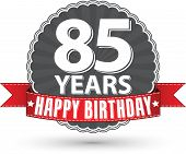 Happy birthday 85 years retro label with red ribbon, vector illustration