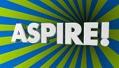 Aspire Hope Dream Aim for Goal Word 3d Illustration poster