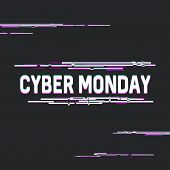 Cyber Monday, On-line Shopping And Marketing Concept. Banner For Cyber Monday Sale With Glitch Effec poster