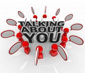 The words Talking About You surrounded by people speaking with speech bubbles to symbolize the buzz or reputation that you have earned by your actions and work