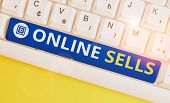 Handwriting Text Online Sells. Concept Meaning Sellers Directly Sell Goods Or Services Over The Inte poster