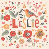Bright card with beautiful name Leslie in poppy flowers, bees and butterflies. Awesome female name design in bright colors. Tremendous vector background for fabulous designs