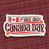 Vector Logo For Canada Day, Cut Paper Sign With Date Of United - 1st July 1867, National Flag Of Can poster