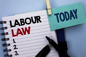 Conceptual Hand Writing Showing Labour Law. Business Photo Text Employment Rules Worker Rights Oblig poster