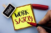 Word Writing Text Work Safety. Business Concept For Caution Security Regulations Protection Assuranc poster