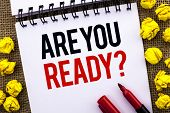 Handwriting Text Are You Ready Question. Concept Meaning Be Prepared Motivated Warned Readiness Awar poster