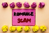 Word Writing Text Romance Scam. Business Concept For Dating Cheat Love Embarrassed Fraud Cyber Coupl poster