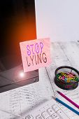 Handwriting Text Writing Stop Lying. Concept Meaning Put An End On Chronic Behavior Of Compulsive Or poster